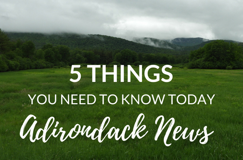 5 Things You Need to Know | July ADK Conservation News