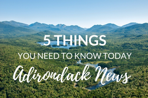 5 Things You Need to Know | March ADK Conservation News