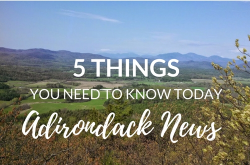 5 Things You Need to Know | April ADK Conservation News